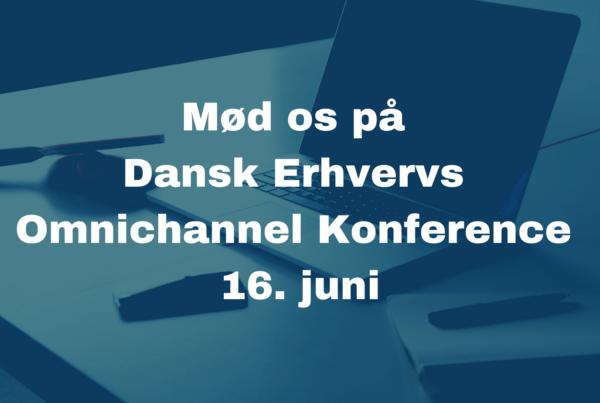 Dansk Erhverv Omnichannel konference 16. juni